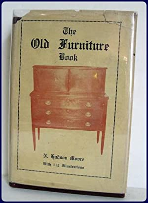THE OLD FURNITURE BOOK. With a Sketch of Past Days and Ways.