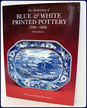 THE DICTIONARY OF BLUE & WHITE PRINTED POTTERY, 1780-1880.