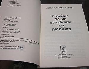 CRONICAS DE UN ESTUDIANTE DE MEDICINA.: Urzaiz Jimenenz, Carlos