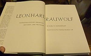 LEONHARD RAUWOLF. SIXTEENTH-CENTURY PHYSICIAN, BOTANIST, AND TRAVELER.: Dannenfeldt, Karl H.