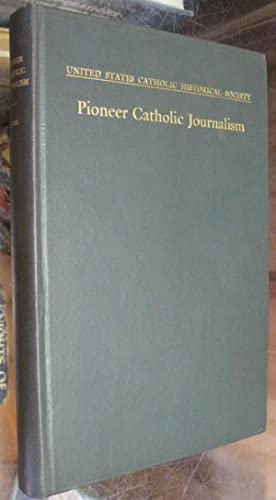 PIONEER CATHOLIC JOURNALISM.: Foik, Paul J.: