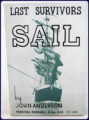 LAST SURVIVORS IN SAIL.: Anderson, John
