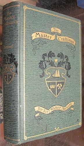 THE MASTER CRAFTSMAN. A novel.: Besant, Sir Walter