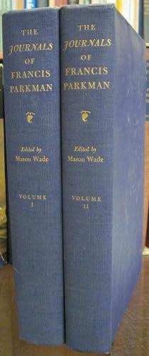 THE JOURNALS OF FRANCIS PARKMAN. 2 Volumes: Parkman, Francis: