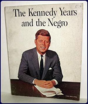 THE KENNEDY YEARS AND THE NEGRO. A: Saunders, Doris E.