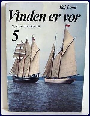 VINDEN ER VOR 5. Sejlere Med Dansk: Lund, Kaj