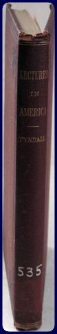 LECTURES ON LIGHT. DELIVERED IN THE UNITED STATES IN 1872-73.: Tyndall, John