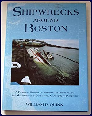 SHIPWRECKS AROUND BOSTON.: Quinn, William P.
