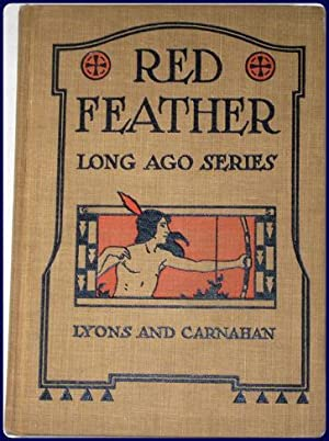 RED FEATHER STORIES. A BOOK OF INDIAN LIFE AND TALES FOR LITTLE READERS.: Morcomb, Margaret E.