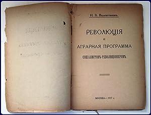 REVOLIUTSIYA I AGRARNAYA PROGRAMMA SOTSIALISTOV'-REVOLIUTSIONEROV'.: Valentinov', N. V.