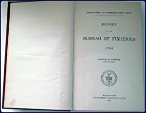 REPORT OF THE BUREAU OF FISHERIES, 1904.: Department of Commerce and Labor
