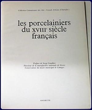 LES PORCELAINIERS DU XVIII SIECLE FRANCAIS. Preface de Serge Gauthier.: Weigert, Roger-Armand and ...