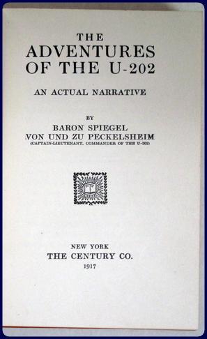 THE ADVENTURE OF THE U-202. AN ACTUAL NARRATIVE.: Von Und Zu Peckelsheim:
