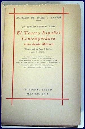 UN ENSAYO GENERAL SOBRE EL TEATRO ESPANOL CONTEMPORANEO VISTO DESDE MEXICO.: Maria Y Campos, ...