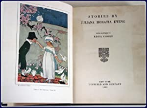 STORIES BY JULIANA HORATIA EWING. With pictures by Edna Cooke.: Ewing, Julliana Horatia