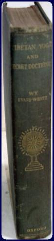 TIBETAN YOGA AND SECRET DOCTRINES, OR, SEVEN BOOKS OF WISDOM OF THE GREAT PATH: Evans-Wentz, W. Y.,...