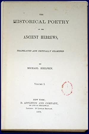 THE HISTORICAL POETRY OF THE ANCIENT HEBREWS.: Heilprin, Michael