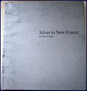 SILVER IN NEW FRANCE.: Trudel, Jean