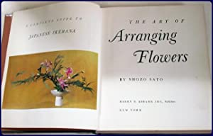 THE ART OF ARRANGING FLOWERS.: Sato, Shozo