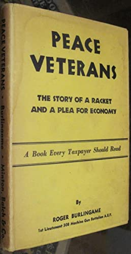 PEACE VETERANS. THE STORY OF A RACKET AND A PLEA FOR ECONOMY: Burlingame, Roger