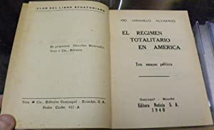 EL REGIMEN TOTALITARIO EN AMERICA. Tres ensayos politicos.: Jaramillo Alvarado, Pio