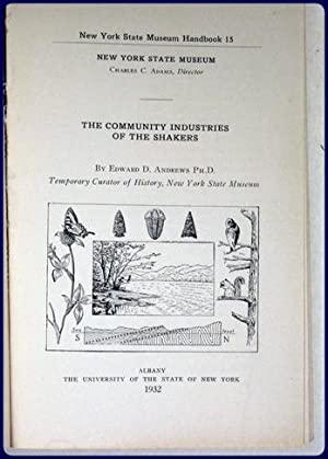 THE COMMUNITY INDUSTRIES OF THE SHAKERS.: Andrews, Edward D.