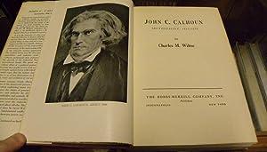 JOHN C. CALHOUN, SECTIONALIST, 1840-1850.: Wiltse, Charles M.