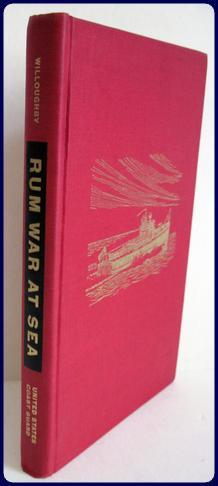 RUM WAR AT SEA.: Willoughby, Malcolm F.