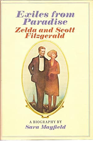 Exiles from Paradise: Zelda and Scott Fitzgerald: Mayfield, Sara