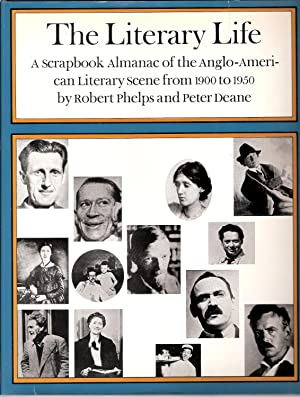 The Literary Life: a Scrapbook Almanac of: Robert Phelps and