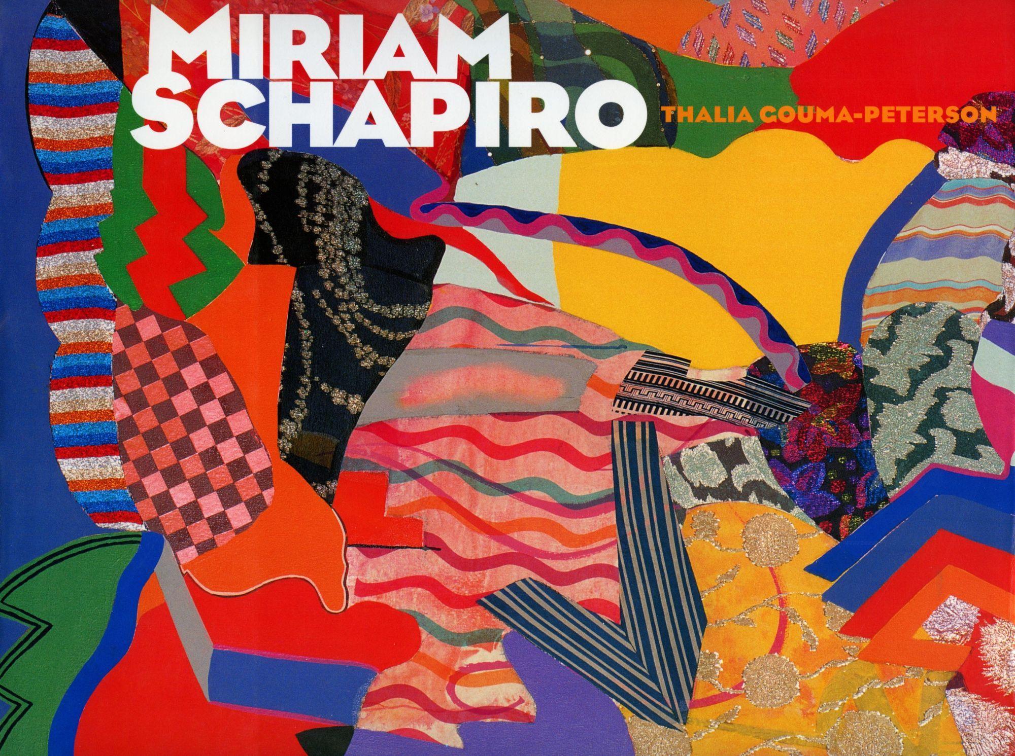 Miriam Schapiro Shaping The Fragments Of Art And Life GOUMA PETERSON THALIA