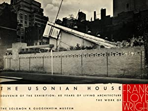 The Usonian House: Sixty Years of Living: WRIGHT, FRANK LLOYD