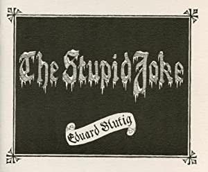 The Stupid Joke: BLUTIG, EDUARD [EDWARD