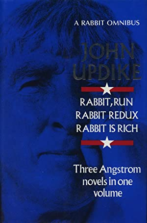 A Rabbit Omnibus: Rabbit, Run -- Rabbit Redux -- Rabbit is Rich