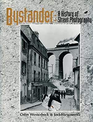 Bystander: A History of Street Photography: WESTERBECK, COLIN; JOEL