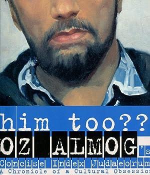 Him Too.?? Oz Almog's Concise Index Judaeorum;: ALMOG, OZ