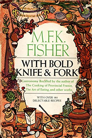 With Bold Knife & Fork: FISHER, M.F.K.