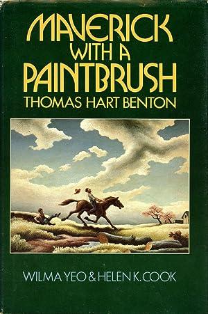 Maverick with a Paintbrush: Thomas Hart Benton: YEO, WILMA; HELEN