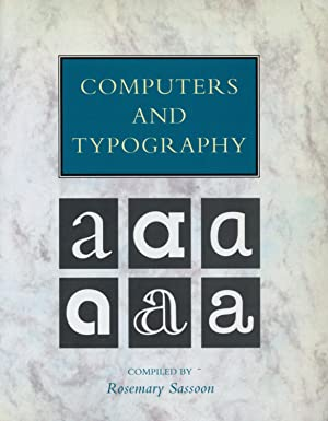 Computers and Typography: SASSOON, ROSEMARY, Editor