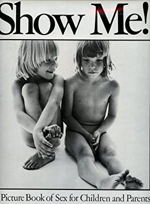 Show Me!; A Picture Book of Sex: MCBRIDE, WILL and