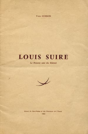 Louis Suire: Le Peintre ami du Silence: COSSON, YVES