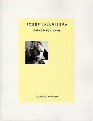 Josep Vallribera-Obra Gráfica 1976-98: Josep Vallribera