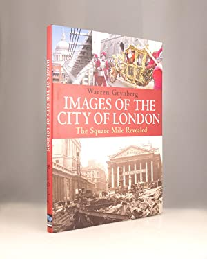 Images of the City of London: The Square Mile Revealed
