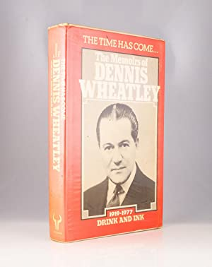 The Time Has Come. The Memoirs of Dennis Wheatley 1919-1977 Drink and Ink v. 3