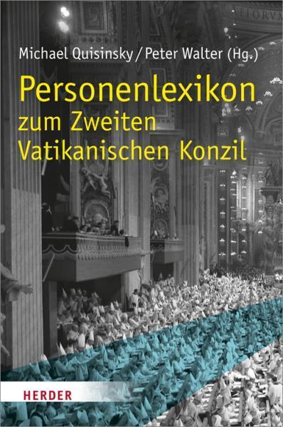 Personenlexikon zum Zweiten Vatikanischen Konzil. - Quisinsky, Michael und Peter (Hg.) Walter