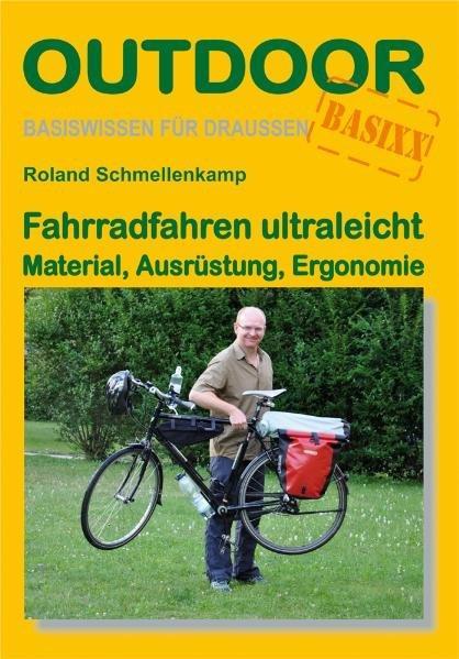 Fahrradfahren ultraleicht. Material, Ausrüstung, Ergonomie. Outdoor BASIXX. - Schmellenkamp, Roland