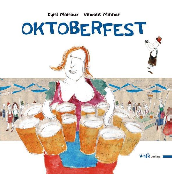 Oktoberfest. - Mariaux, Cyril und Vincent Minner