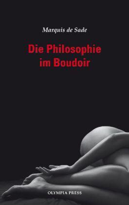 Die Philosophie im Boudoir.: Sade, Marquis de: