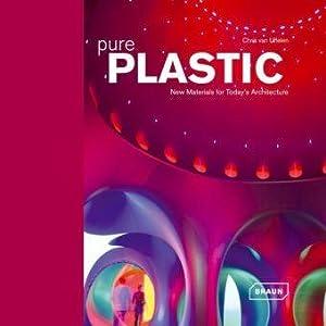 Pure Plastic. New Materials for Today's Architecture.: Uffelen, Chris van: