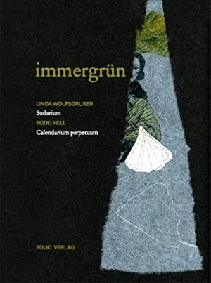 Immergrün. Sudarium. Calendarium.: Wolfsgruber, Linda und